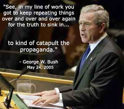 Bush catapults the propaganda