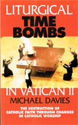 Liturgical Time Bombs in Vatican II by Michael Davies