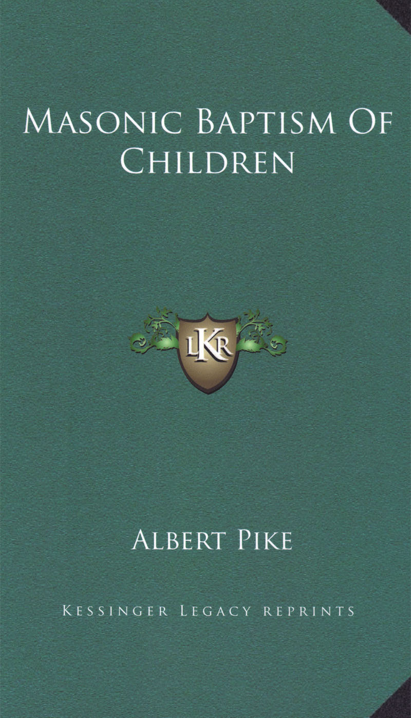 Masonic Baptism of Children by Albert Pike/1 Masonic Baptism of Children/Masonic Baptism of Children Cover