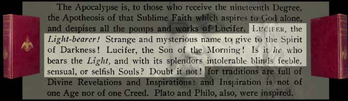 Moral and Dogma page 321 reveals that Lucifer is the god of Freemasonry