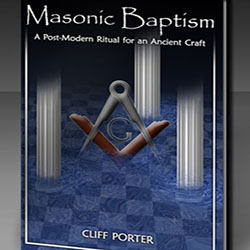 Yet another book on the Masonic Baptism by Cliff Porter