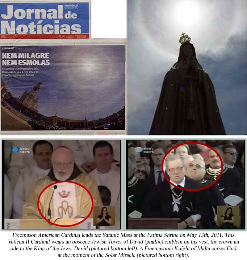 Apparent Miracle of the Sun on May 13, 2011. It could be Bluebeam, to deceive the faithful to Fatima, which is now in the hands of Freemasonry as well.